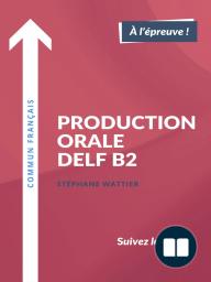 Production orale DELF B2