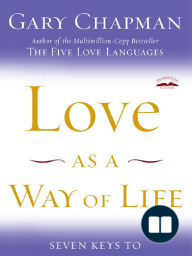 Love as a Way of Life by Dr. Gary Chapman (Chapter 1)