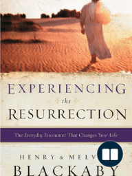Experiencing the Resurrection by Henry and Melvin Blackaby (Chapter 1)