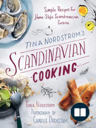 Tina Nordström?s Scandinavian Cooking