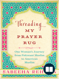Threading My Prayer Rug