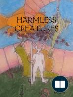 Seemingly Harmless Creatures