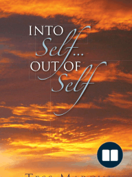 INTO SELF...OUT OF SELF