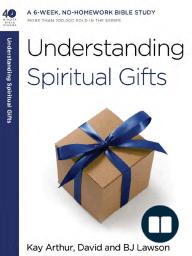 Understanding Spiritual Gifts by Kay Arthur (Excerpt)