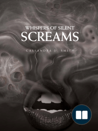 WHISPERS OF SILENT SCREAMS
