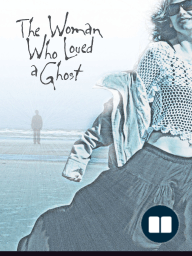 The Woman Who Loved a Ghost (QR3)