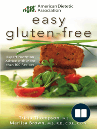 American Dietetic Association Easy Gluten-Free; Expert Nutrition Advice with More than 100 Recipes