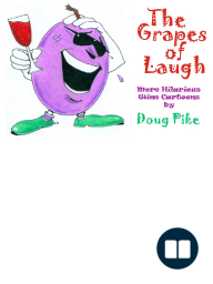 The Grapes of Laugh by Doug Pike