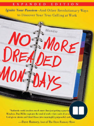 No More Dreaded Mondays by Dan Miller (Chapter 1)