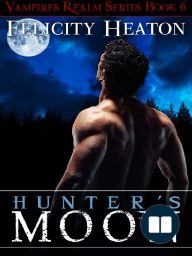 Hunter's Moon by Felicity Heaton - Extended Excerpt (Vampires Realm Series Book 6)