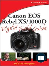Canon EOS Rebel XS/1000D Digital Field Guide