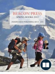 Beacon Press Spring 2012 Catalog