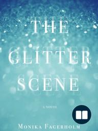 The Glitter Scene by Monika Fagerholm - Excerpt