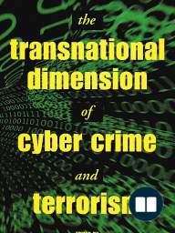 The Transnational Dimension of Cyber Crime and Terrorism, edited by Abraham D. Sofaer and Seymour E. Goodman