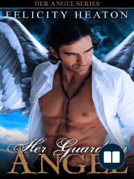 Her Guardian Angel (Her Angel Series #4) by Felicity Heaton - Extended Excerpt