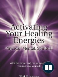 Activating Your Healing Energies -- Physical, Mental, Spiritual