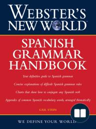 Webster's New World Spanish Grammar Handbook