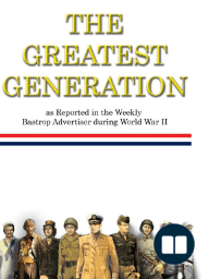 The Greatest Generation as Reported in the Weekly Bastrop Advertiser during World War II