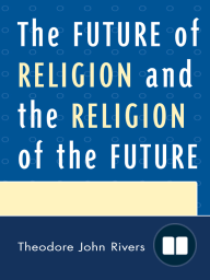 The Future of Religion and the Religion of the Future