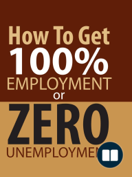 How To Get 100% Employment or Zero Unemployment