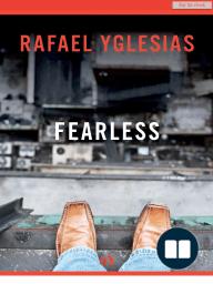 Fearless by Rafael Yglesias (Excerpt)