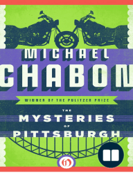 The Mysteries of Pittsburgh by Michael Chabon (Excerpt)