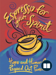 Espresso for Your Spirit by Pam Vredevelt (Chapter 1 Excerpt)