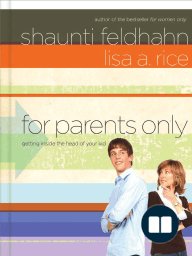 For Parents Only By Shaunti Feldhahn and Lisa Rice (Chapter 1 Excerpt)