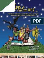 """""""Era Outra Vez... histórias clássicas recriadas pelas crianças do Ponto de Cultura Ludocriarte"""""""