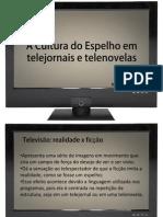 A Cultura Do Espelho Em Telejornais e Telenovelas