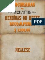 TRABALHO FINAL - PROJETO DE PRODUTO II - HEROÍNAS DO OESTE - RAISSA MARTINS