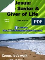 Jesus, The Savior & Giver of Life