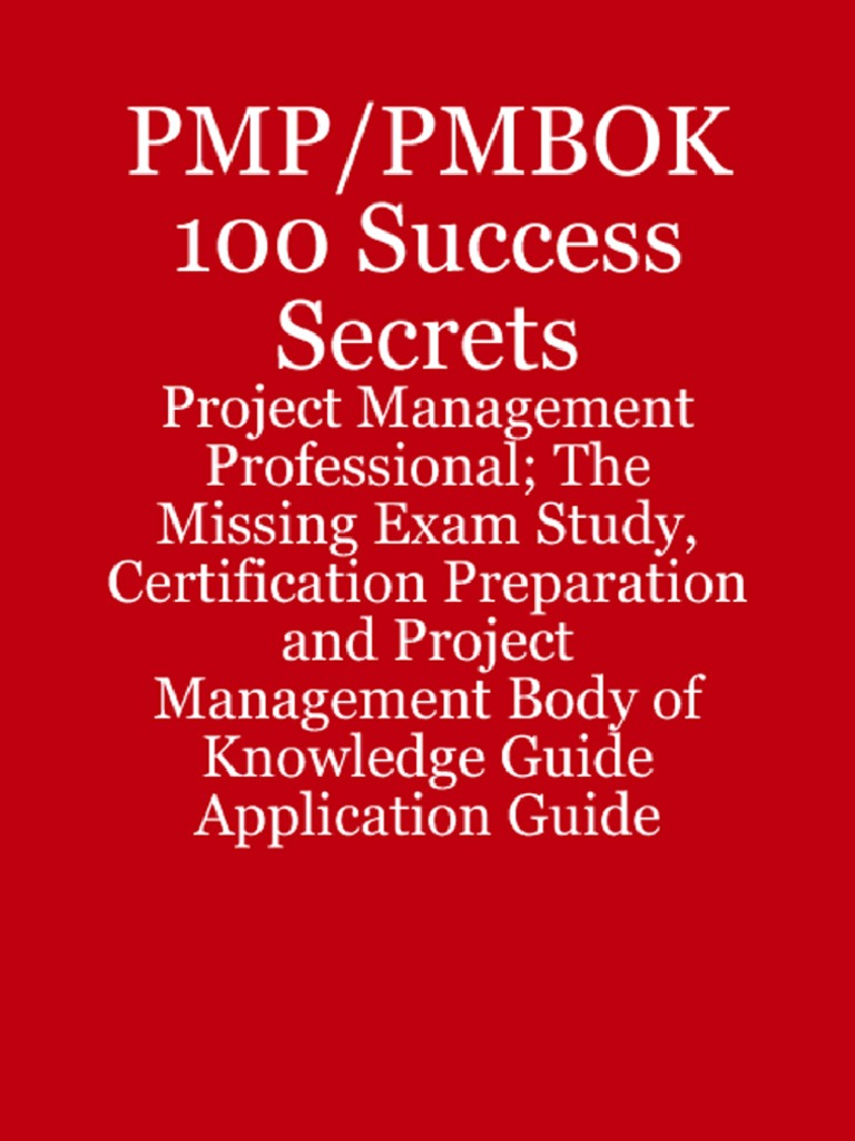 Pmp pmbok 100 success secrets project management professional the pmp pmbok 100 success secrets project management professional the missing exam study certification preparation and pmbok project management professional 1betcityfo Gallery