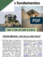 Os dois Fundamentos - Mt 7:24-27;Ml 3:10-11