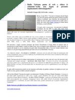 2012 - Giugno 12 - Lungotevere.net - Radio Vaticana Punta Al Web e Riduce Le Emissioni, 'Scelta Non Legata Al Presunto Inquinamento Elettromagnetico'