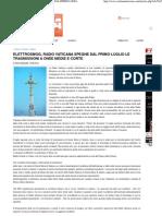 2012 - Giugno 12 - Zona - Elettrosmog, Radio Vaticana Spegne Dal 1 Luglio Le Trasmissioni a Onde Medie e Corte