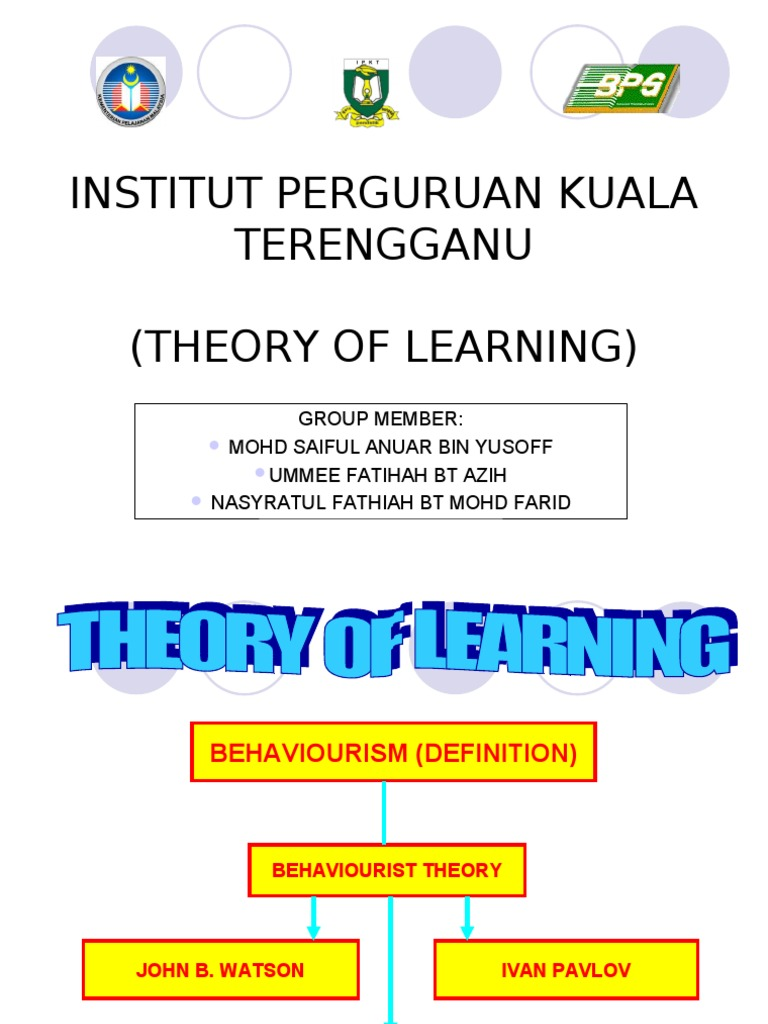 Theory of Learning (Watson, Ivan Pavlov, Thorn Dike ...