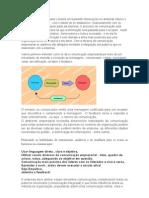 A comunicação empresarial consiste em transmitir informações no ambiente interno e externo da organização
