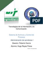Sistema de Archivos y Control de Procesos Hugo Reyes