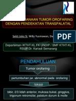 Penatalaksanaan Tumor Orofaring Dengan Pendekatan Transpalatal