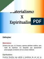03 - Materialismo x Espiritualismo