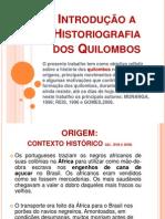 PPT Historiografia dos Quilombos