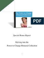 Delving Into Power to Change Binaurals