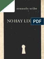 Armando Uribe. No Hay Lugar. 1972