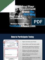 Bootstrap Your Employment Brand - FOT-Tweet My Jobs Webinar Slides - FINAL