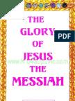 The Glory of Jesus the Messiah