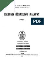 Stefan Banach - Rachunek różniczkowy i całkowy tom1