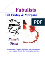 The Fabulists, Bill Friday & Morgana