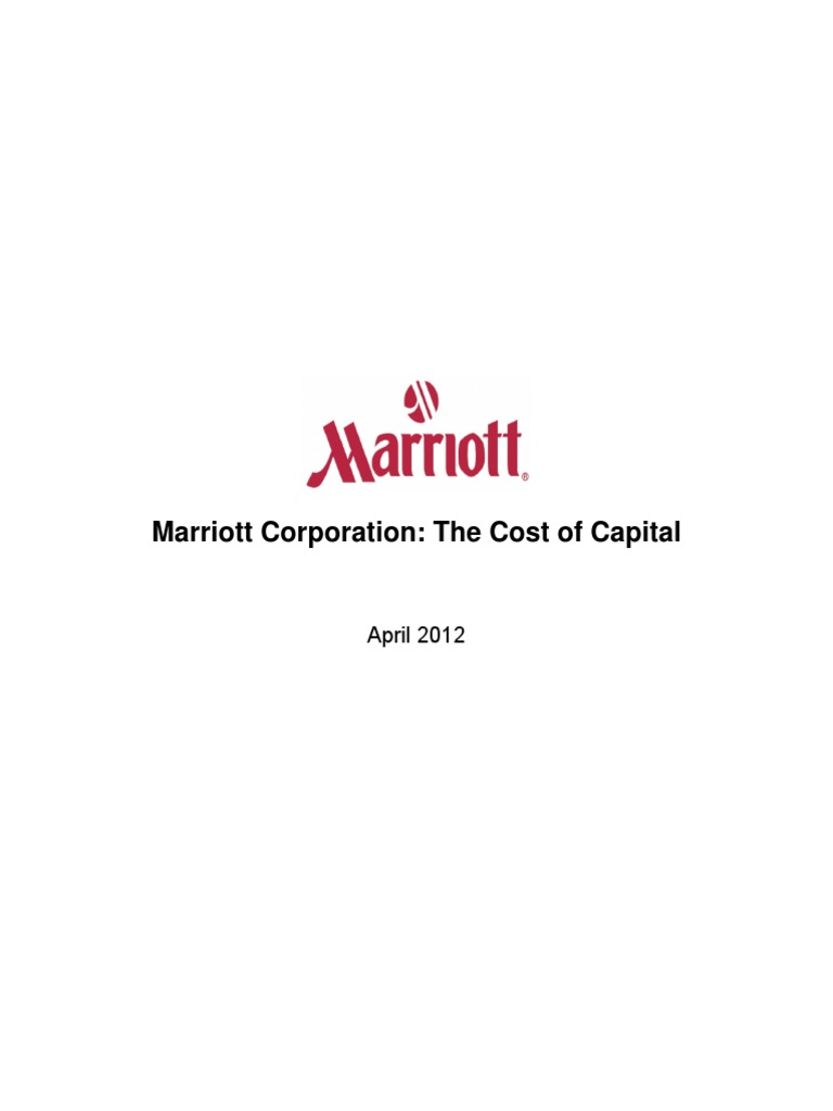 marriott corporation case study the cost Marriott corporation: the cost of capital october 14, 2008 nroop  rate • in this  case we have govt rate is 895% (30- year maturity- for marriott and  analysis &  conclusion • marriott as a whole has wacc of 886%, which.