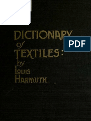 Macleods Mordant Miniatures >> 1915 Harmuth Louis Dictionary Of Textiles Textiles Weaving